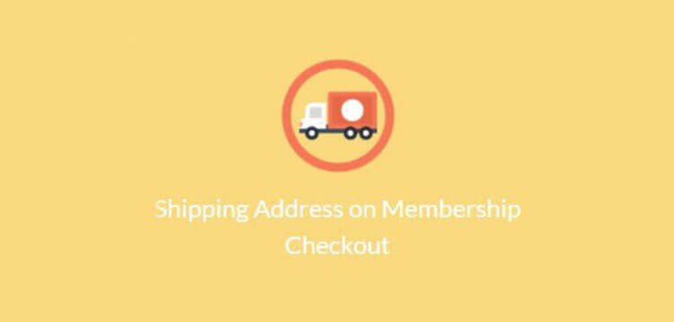 Item cover for download PAID MEMBERSHIPS PRO – SHIPPING ADDRESS ON MEMBERSHIP CHECKOUT
